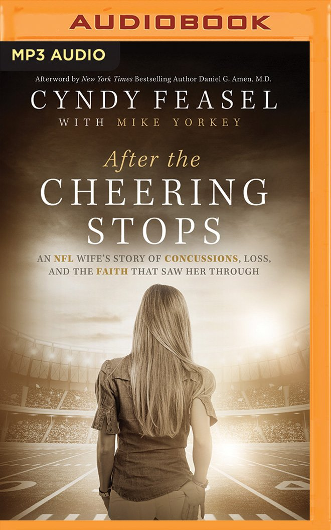 After the Cheering Stops: An NFL Wife's Story of Concussions, Loss and the Faith that Saw Her Through