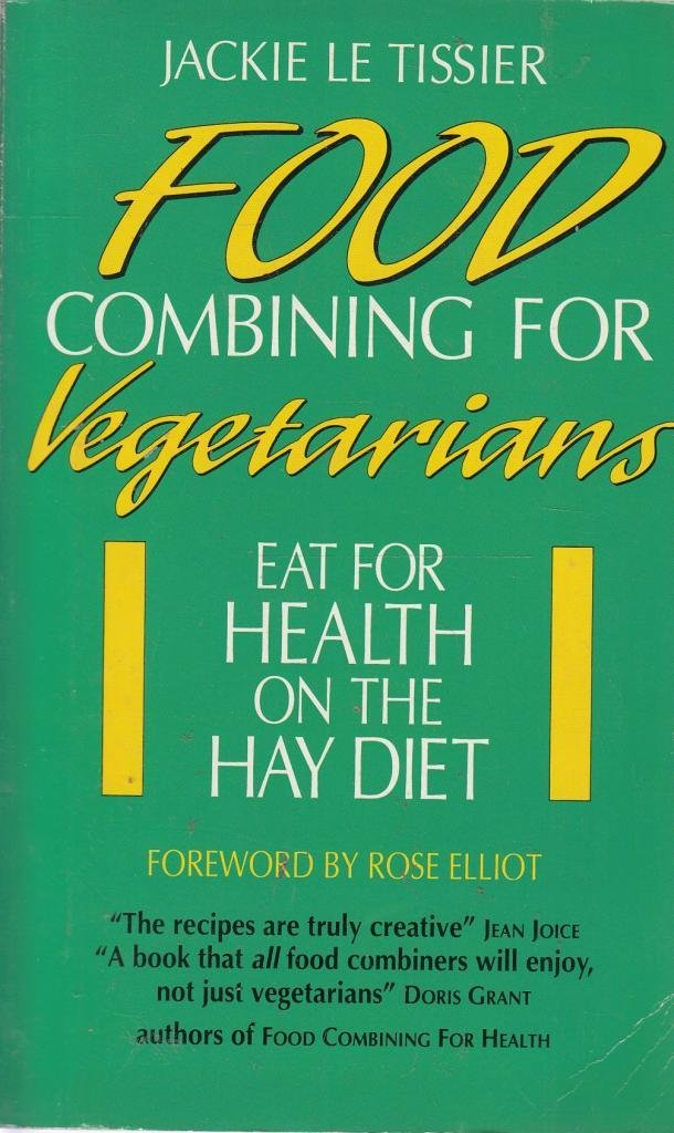 Food combining for vegetarians jackie le tissier 9780722525432 food combining for vegetarians jackie le tissier 9780722525432 books amazon forumfinder Image collections