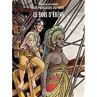 PASSAGERS DU VENT (LES) T.05 : LE BOIS D'ÉBÈNE