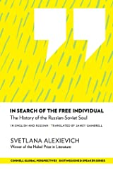 In Search of the Free Individual: The History of the Russian-Soviet Soul (Distinguished Speakers Series) Kindle Edition