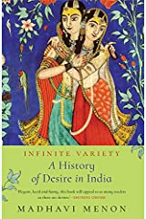 Infinite Variety: A History of Desire in India Paperback