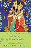 Infinite Variety: A History of Desire in India