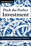 Pitch the Perfect Investment: The Essential Guide to Winning on Wall Street (Wiley Finance)