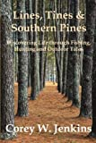 img - for Lines, Tines & Southern Pines: Discovering Life Through Fishing, Hunting and Outdoor Tales book / textbook / text book