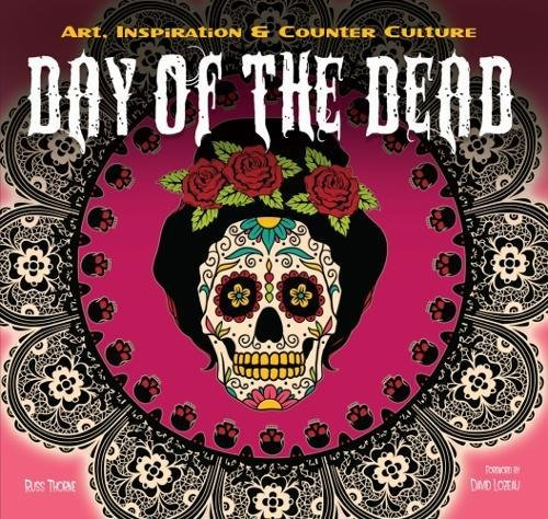 The Day of the Dead: Art, Inspiration & Counter Culture (Inspirations & (Dead Folk Art)