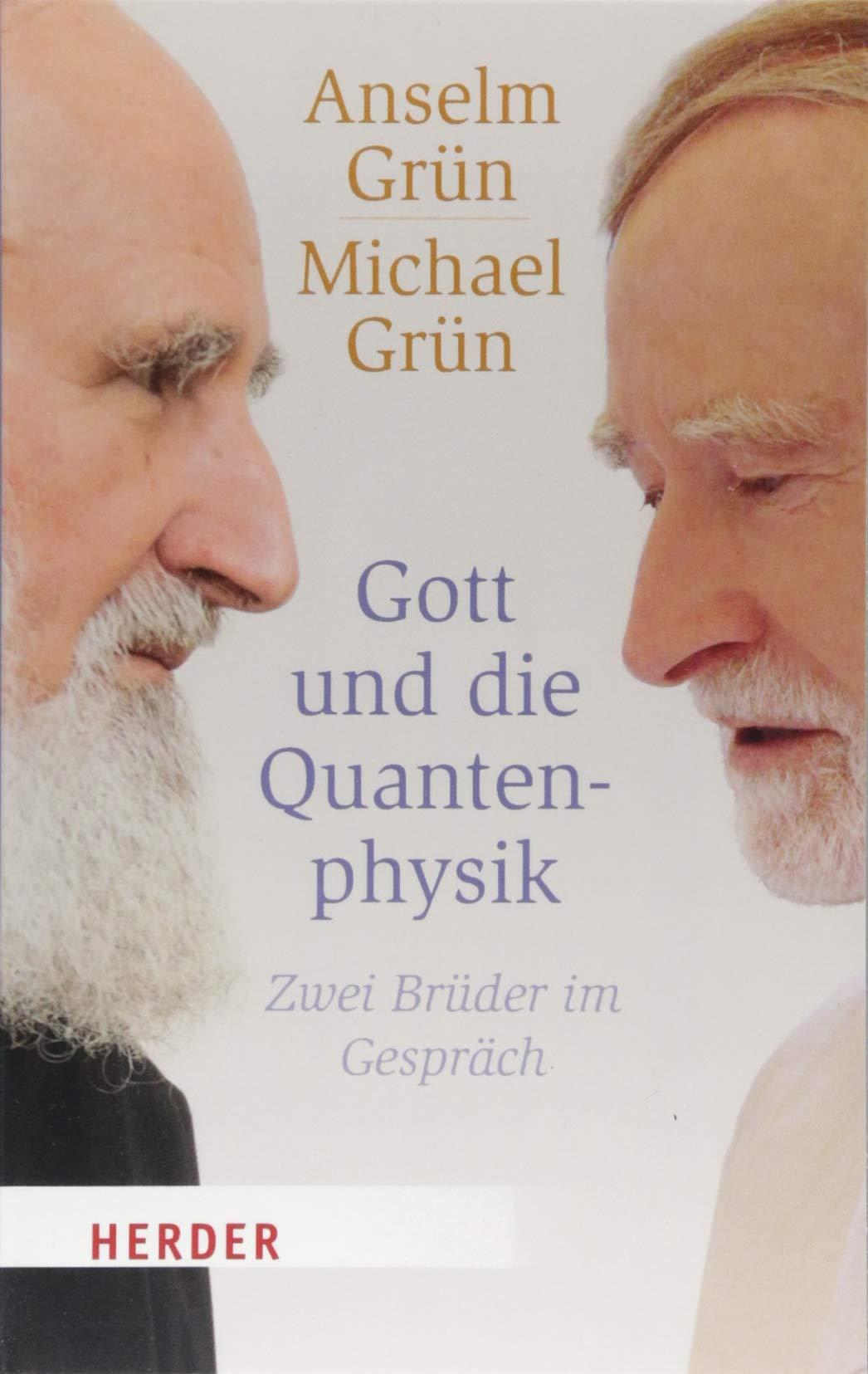 Gott und die Quantenphysik: Zwei Brüder im Gespräch (Herder Spektrum)