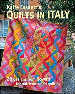 Kaffe Fassett s Quilts in Italy: 20 Designs from Rowan for Patchwork and Quilting: Amazon.co.uk ...