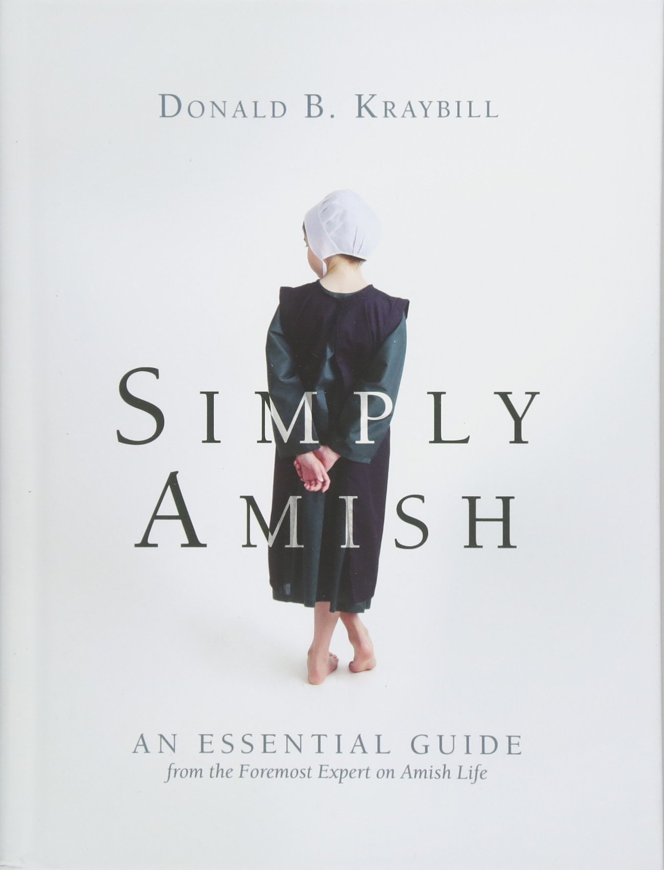 Simply Amish: An essential guide from the foremost expert on Amish life pdf