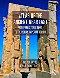 Atlas of the Ancient Near East: From Prehistoric Times to the Roman Imperial Period by Trevor Bryce (2016-04-30)