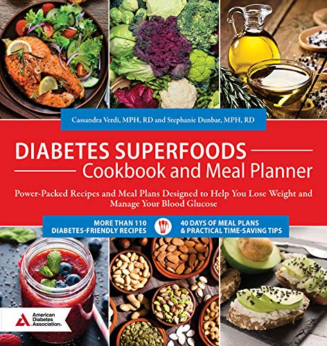 Diabetes Superfoods Cookbook and Meal Planner: Power-Packed Recipes and Meal Plans Designed to Help You Lose Weight and Control Your Blood Glucose (Type 2 Diabetes Meal Plan For Weight Loss)