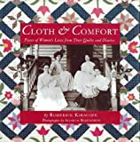 img - for Cloth & Comfort: Pieces of Women's Lives from Their Quilts and Diaries by Roderick Kiracofe (1994-11-01) book / textbook / text book