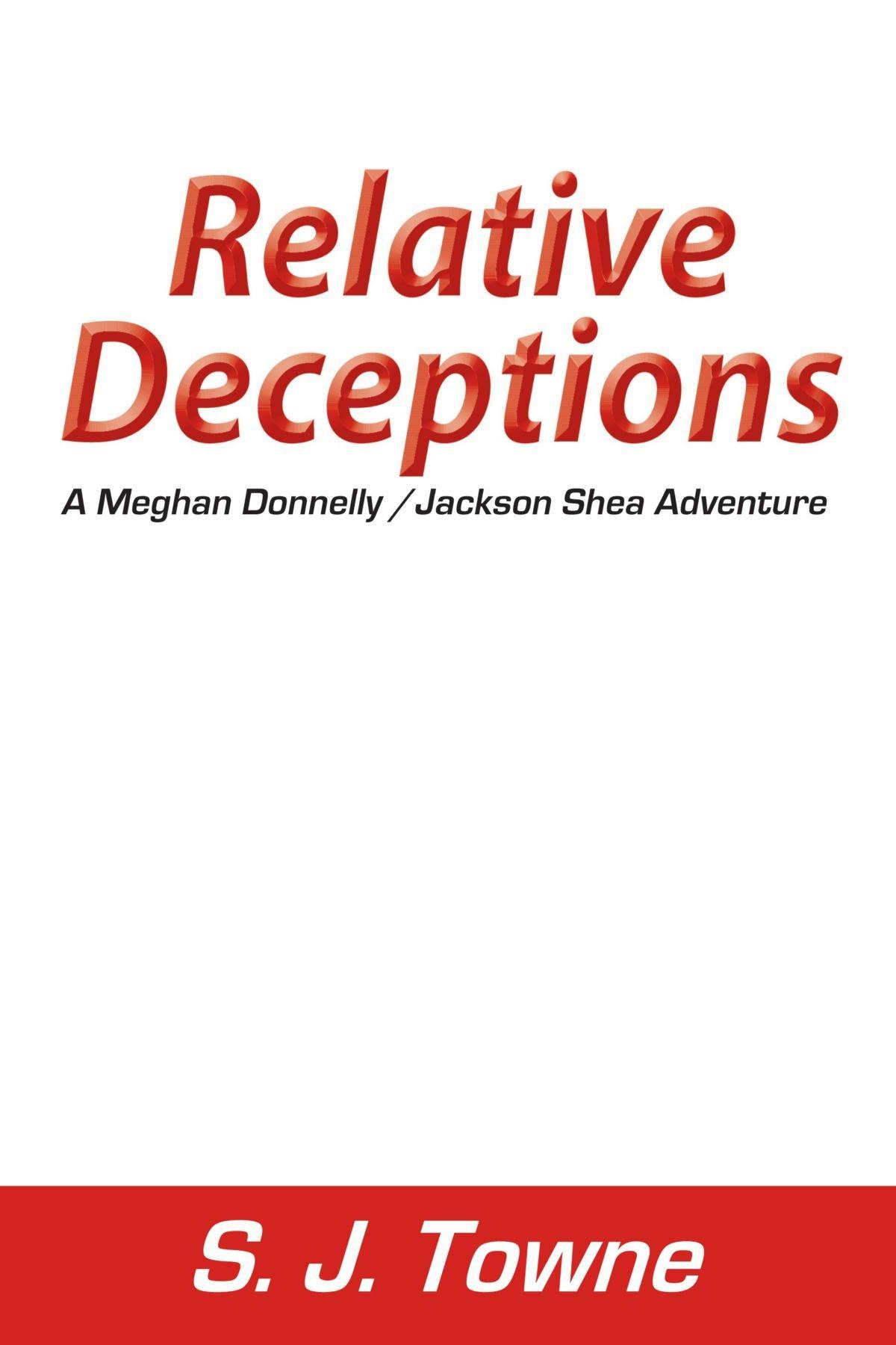 Relative Deceptions: A Meghan Donnelly/Jackson Shea Adventure pdf epub