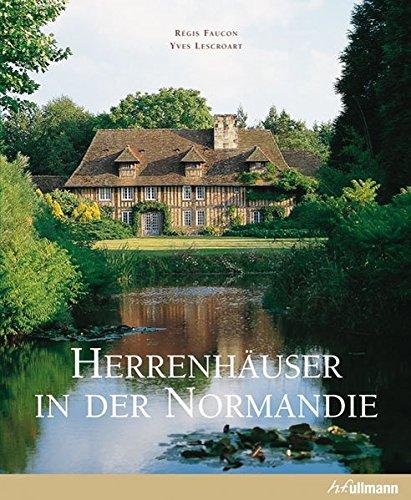 Herrenhäuser in der Normandie (Kultur pur)