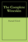 The Complete Wineskin: Restructuring the Church for the Outpouring of the Holy Spirit