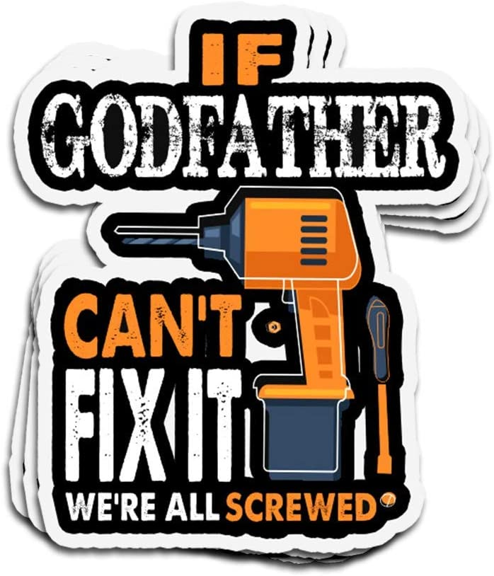 DKISEE 3 PCs Stickers If Godfather Can't Fix It We're All Screwed Die-Cut Wall Decals for Laptop Window Car Bumper Water Bottle Helmet 4 inches