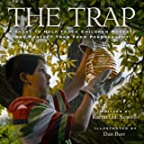 The Trap : A Story to Help Protect Families from Pornography, Newell, Karmel H., 1590389298