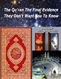 The Qu'ran the Final Evidence They Dont Want You to Know, Faisal Fahim and Zakir Naik, 1492352306