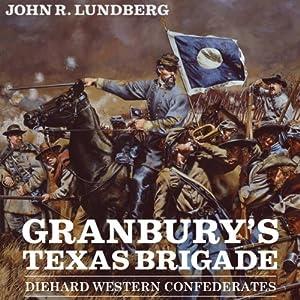 Granbury's Texas Brigade Audiobook
