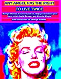 Any angel has the right to live twice: Marilyn Monroe. Paranormal Brain. Help you nutrition your Inner child. Avoid. Entropy get. Urantia. Utopia  Fifth serial book. Dr. Marilyn Monroe