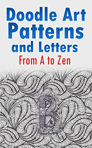 Doodle Art Patterns and Letters: From A to Zen - Kindle edition by ...