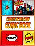 Create Your Own Comic Book: Make Cool Comic Strips with this Blank Comic Book Panelbook: Easy Template for Kids Who Love Drawing Comics ~ Great Gift ... Book Lovers (Blank Comic Books) (Volume 1)
