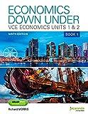 ECONOMICS DOWN UNDER BOOK 1 VCE ECONOMICS UNITS 1& 2 9E & EBOOKPLUS