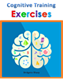 Cognitive Training Exercises: Improve Your Memory, Working Memory, Visual Memory & Auditory Memory (Brain Training Book 2)