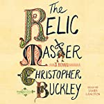 The Relic Master: A Novel | Christopher Buckley