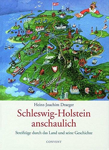 Schleswig-Holstein anschaulich: Streifzüge durch das Land und seine Geschichte