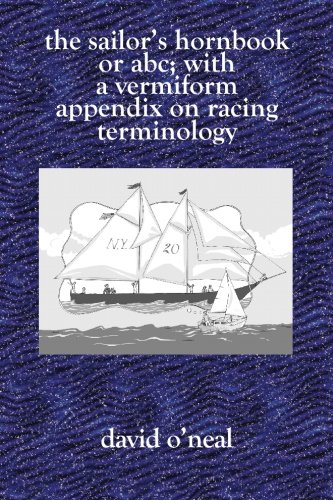 Download The Sailor's Hornbook: or ABC with a Vermiform Appendix on Racing Terminology ebook