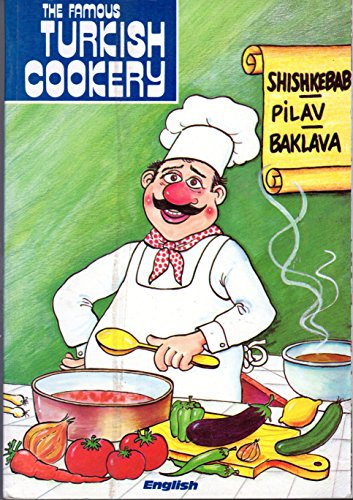The Famous Turkish Cookery by Minyatur Yayinlari