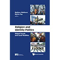 Religion And Identity Politics: Global Trends And Local Realities