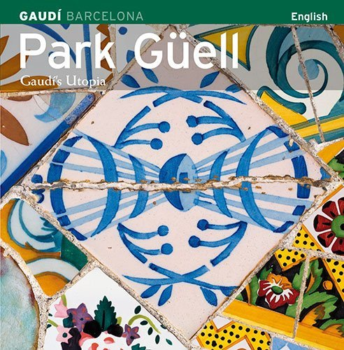 (Park Guell: Gaudi's Utopia)