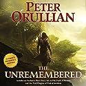 The Unremembered: Author's Definitive Edition Hörbuch von Peter Orullian Gesprochen von: Peter Ganim