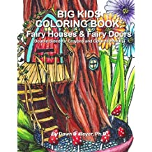 Big Kids Coloring Book: Fairy Houses and Fairy Doors: Double-Sided For Crayons & Colored Pencils