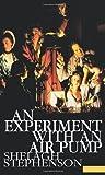 An Experiment With An Air Pump (Methuen Drama Modern Plays)
