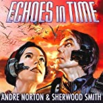 Echoes in Time: Time Traders | Andre Norton,Sherwood Smith