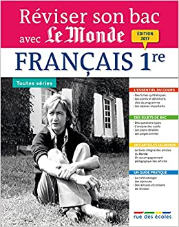 Reviser Son Bac avec Le Monde : Francais, Édition 2017 (French Edition): Collectif, Rue des ecoles: 9782820805966: Amazon.com: Books