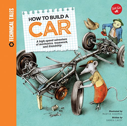 How to Build a Car: A high-speed adventure of mechanics, teamwork, and friendship