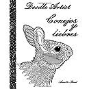 Doodle Artist - Conejos y liebres: Un libro para colorear adultos (Spanish Edition)
