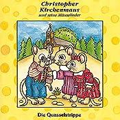 Die Quasselstrippe (Christopher Kirchenmaus und seine Mäuselieder 4) | Gertrud Schmalenbach