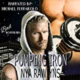 Pumping Iron: A Bad Boyfriends Novel