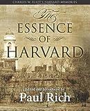 The Essence of Harvard, Charles W. Eliot, 0944285732