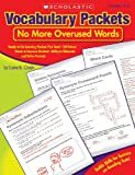 img - for Vocabulary Packets: No More Overused Words: Ready-to-Go Learning Packets That Teach 150 Robust Words to Improve Students  Ability to Elaborate and Write Precisely book / textbook / text book
