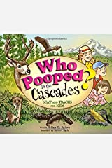 Who Pooped in the Cascades?: Scat and Tracks for Kids Paperback