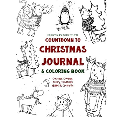 - Countdown To Christmas Journal & Coloring Book: Coloring, Cooking, Poetry,  Traditions, Games & Creativity: Thayer, Charity, Brown, Sarah Janisse,  Hulinska, Tanya: 9781540811059: Books - Amazon.ca