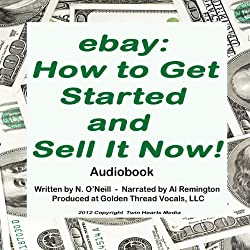 eBay: How to Get Started and Sell It Now!