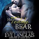 His Teddy Bear | Eve Langlais