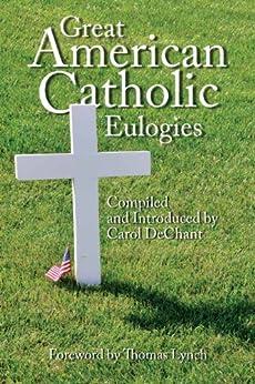 Great American Catholic Eulogies by [DeChant, Carol]
