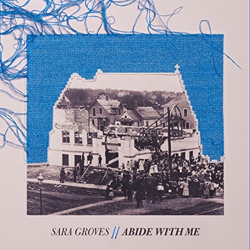 Sara Groves - Abide With Me (2017)